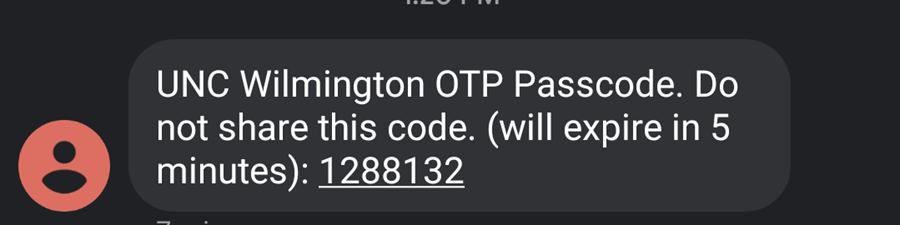 "An example of the Text message received from using the SMS option. Text reads, ""UNC Wilmington OTP Passcode. Do not share this code. (will expire in 5 minutes): 12345"""